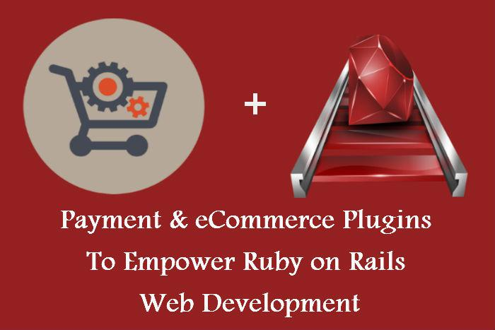 Payment & eCommerce Plugins To Empower Ruby on Rails Web Development/Portal