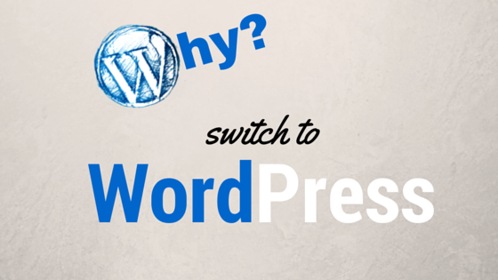 Why It Is Important To Switch Your Business Website To WordPress