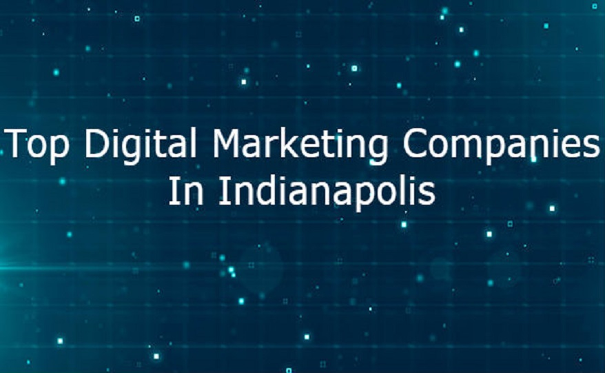 Top Digital Marketing Agency In Indianapolis