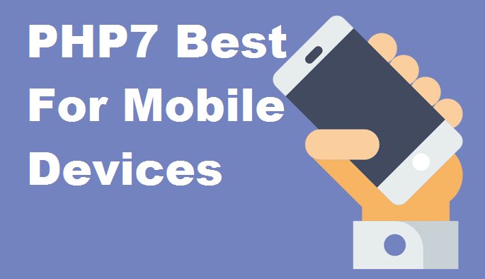 php7 for mobile devices