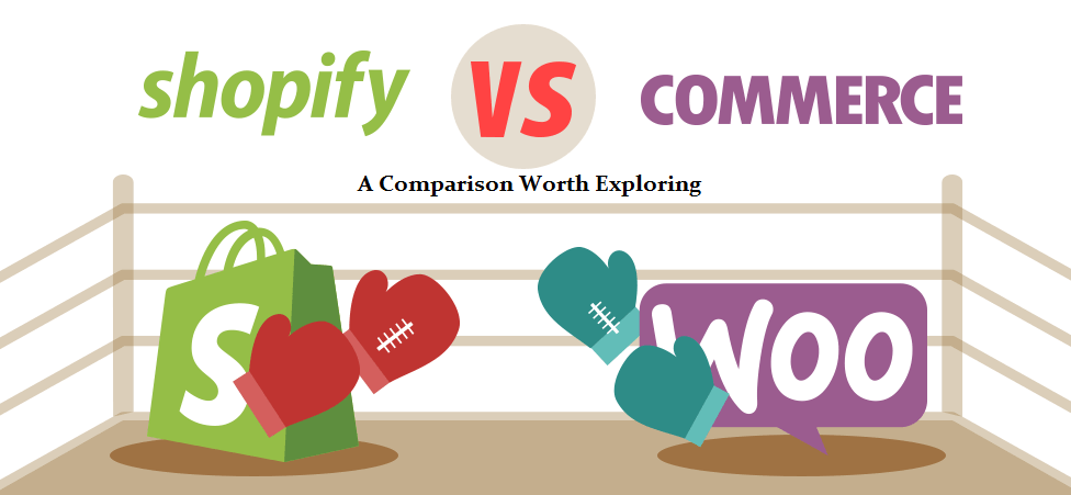 Shopify Vs WooCommerce – A Comparison Worth Exploring