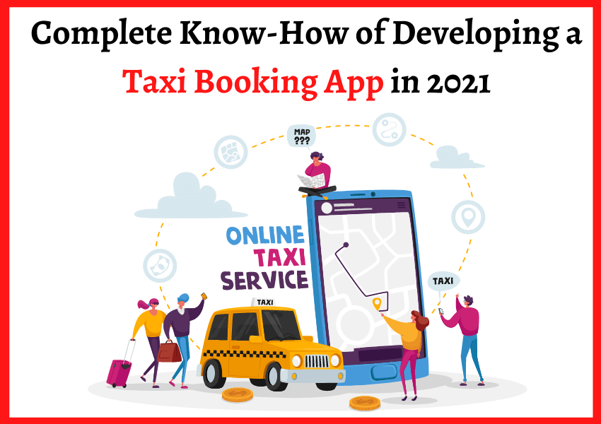 developing a taxi booking app in 2021