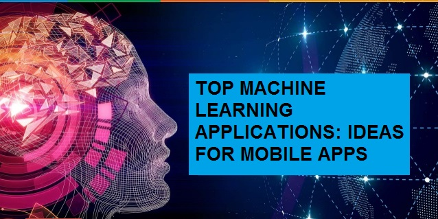 TOP MACHINE LEARNING APPLICATIONS