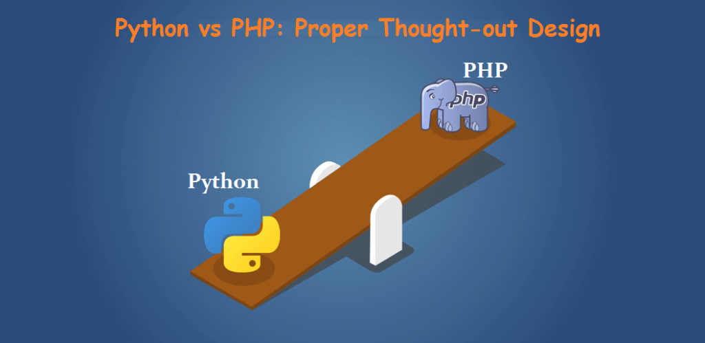 Python vs PHP Proper Thought-out Design