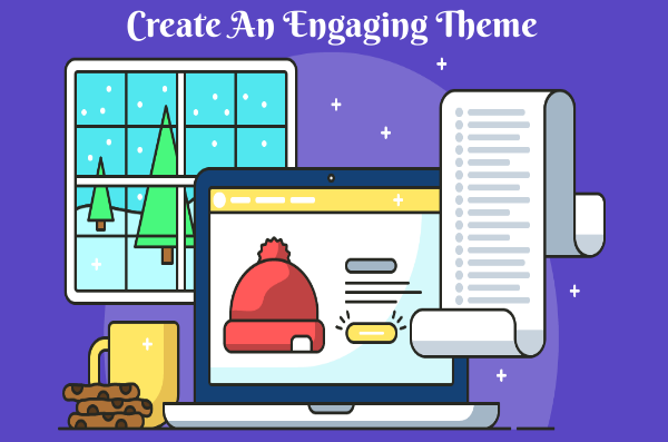 create an engaging theme