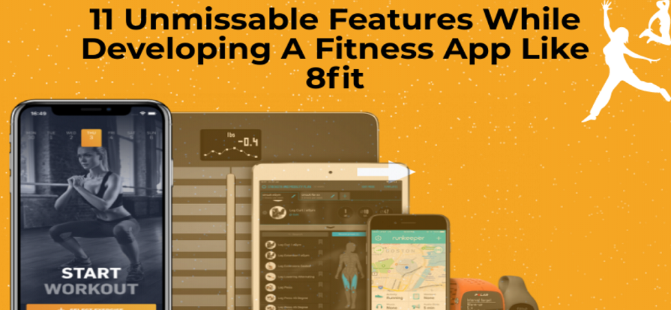 11 Unmissable Features While Developing A Fitness App Like 8fit