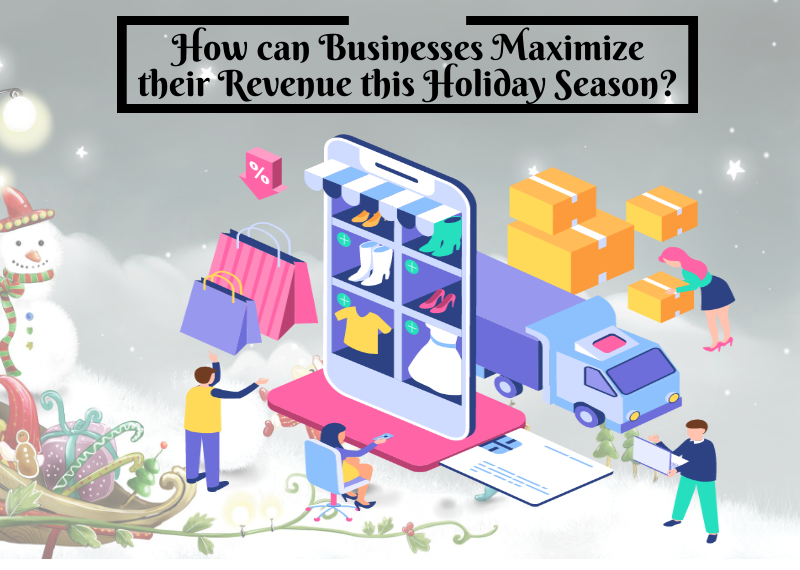 How can Businesses Maximize their Revenue this Holiday Season