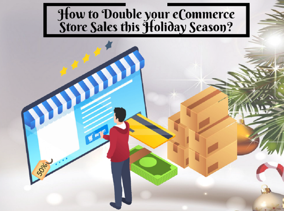 How to Double your eCommerce Store Sales this Holiday Season?