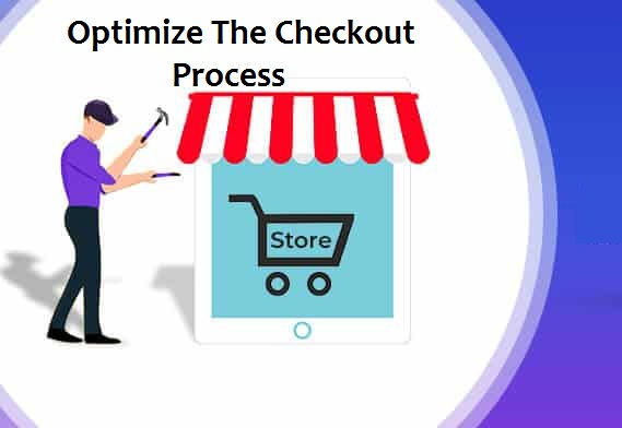 Optimize The Checkout Process