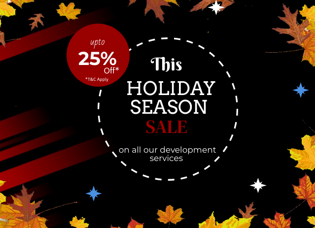 This Holiday Season- Avail limited period discount of upto 25% off on our development services