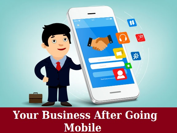 Your Business After Going Mobile