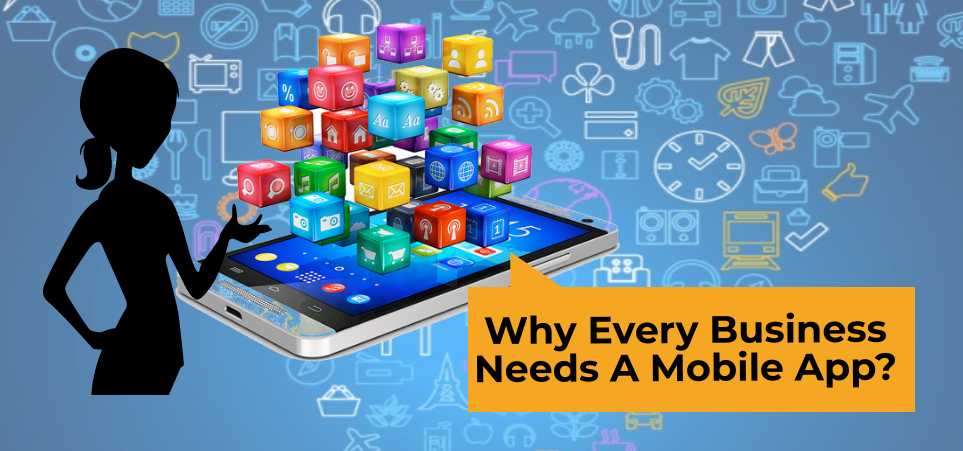 every business needs a mobile app