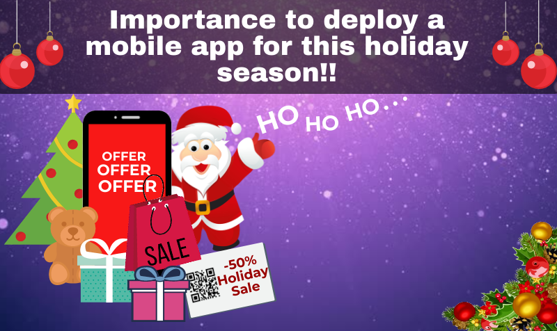 Importance to deploy a mobile app for this holiday season