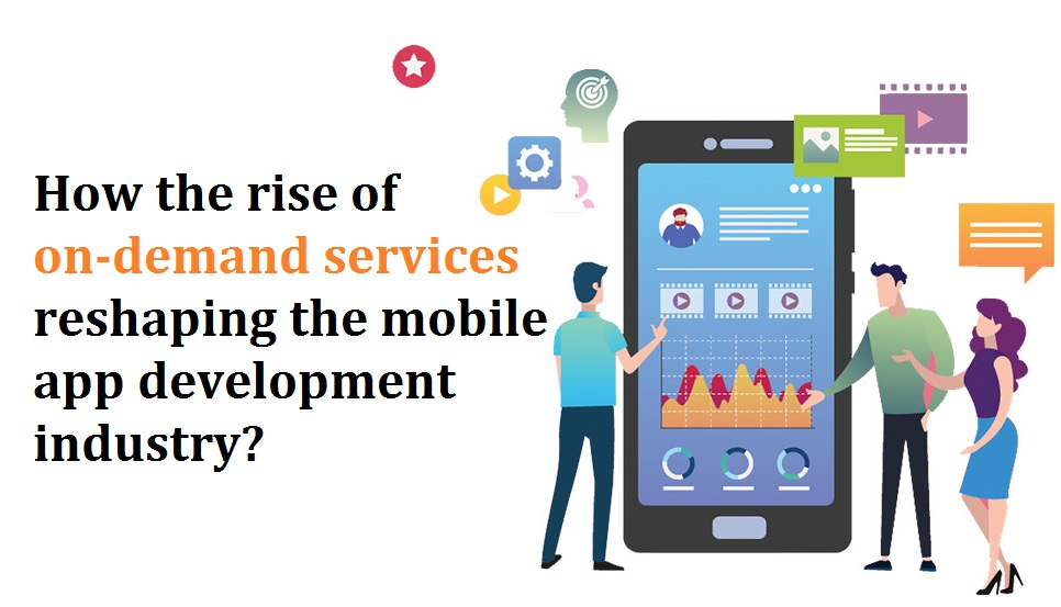 How the rise of on-demand services reshaping
