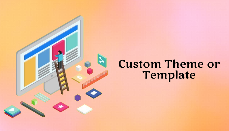 Custom theme or template