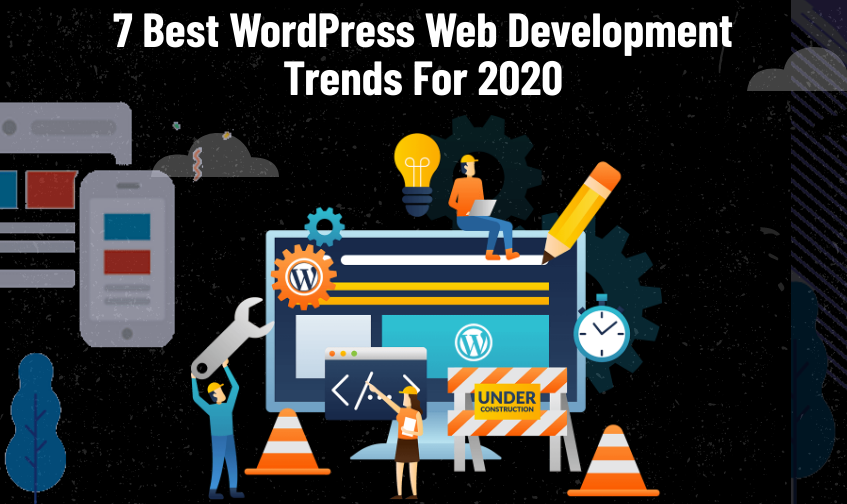 7 Best WordPress Web Development Trends For 2020