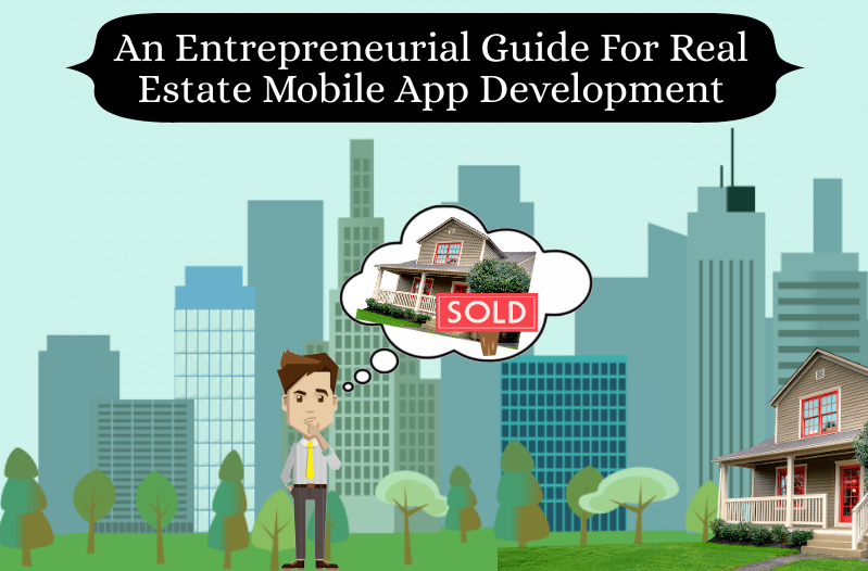 An Entrepreneurial Guide For Real Estate Mobile App Development