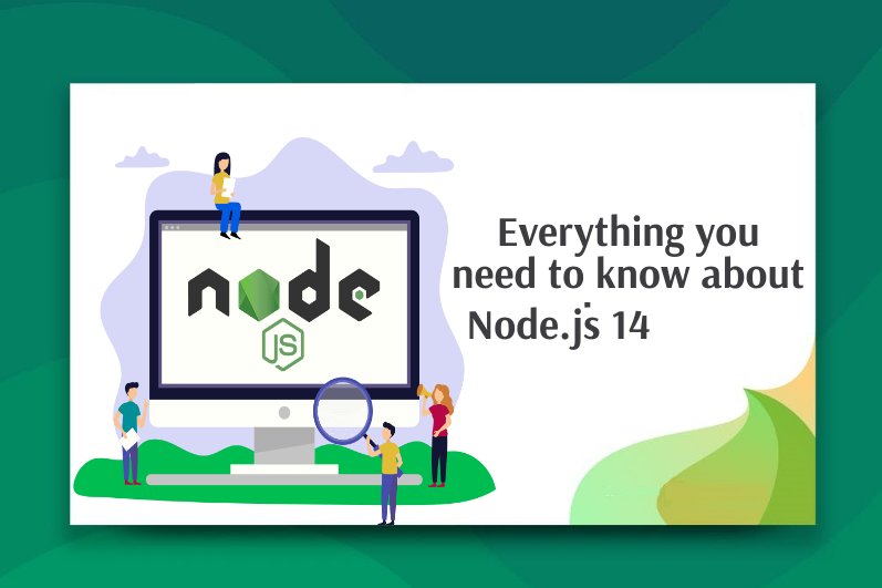 Everything You Need to Know About Node.js 14