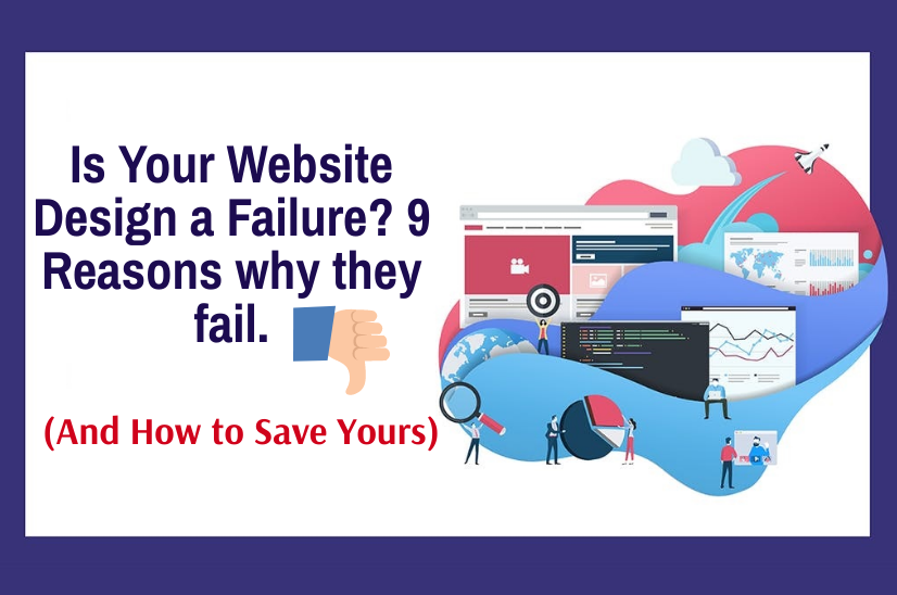 Is Your Website Design a Failure? 9 Reasons why they fail (And How...
