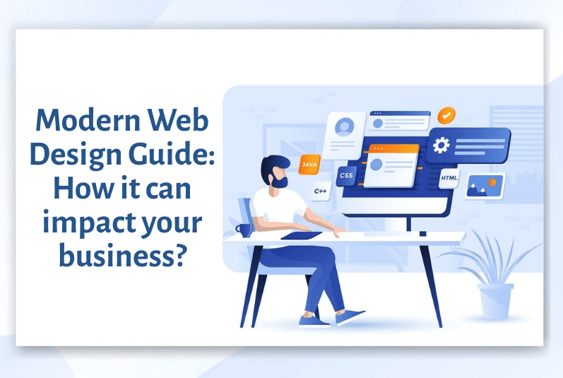 Modern Web Design Guide: How can it impact your business?