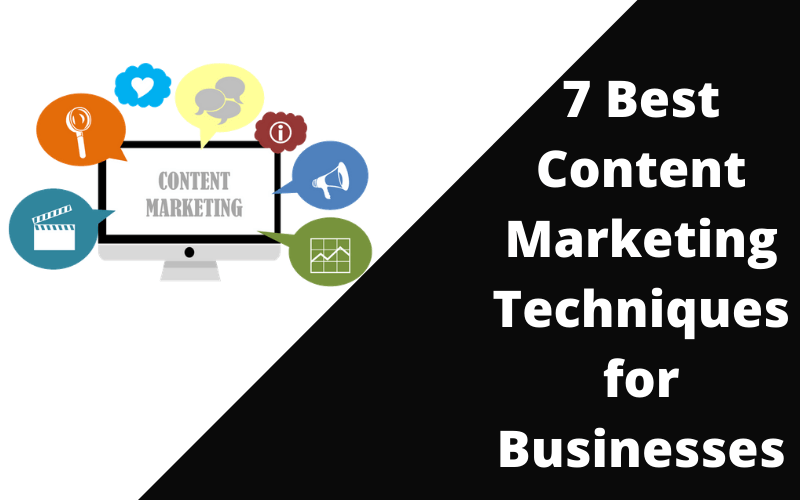 7 Best Content Marketing Techniques for Businesses