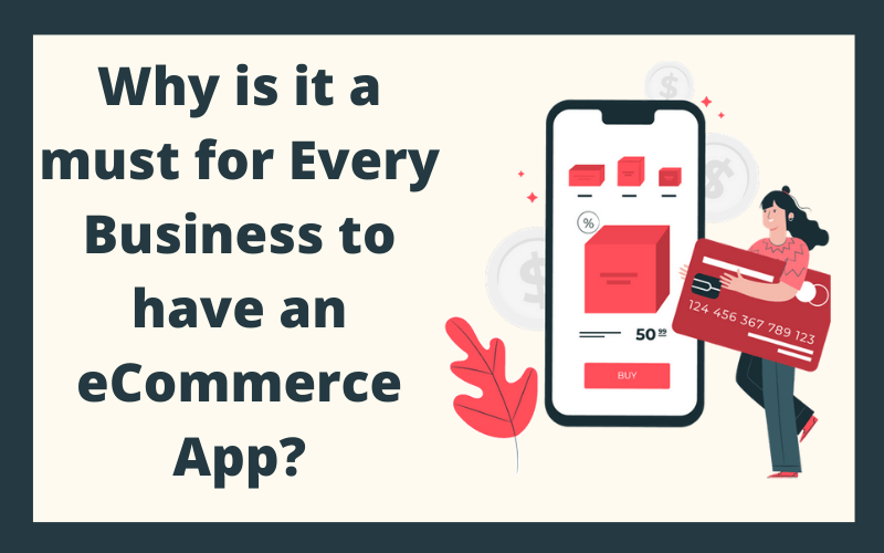 Why is it must for every business to have an-eCommerce-App