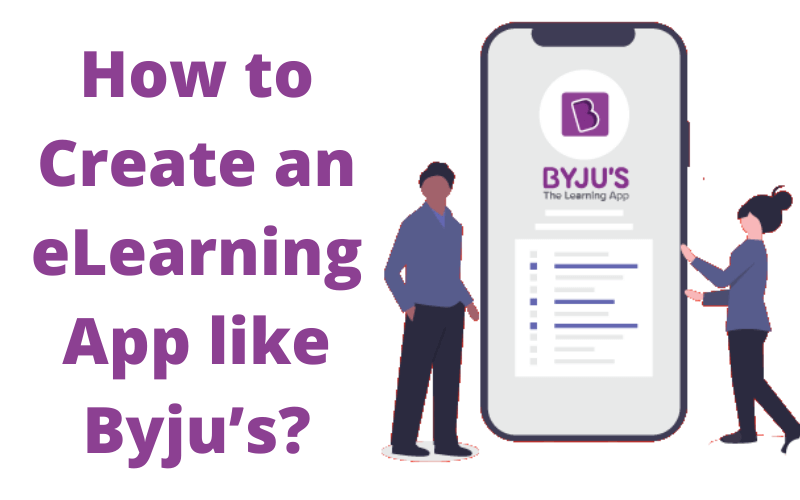 How to Create an eLearning App like Byju's