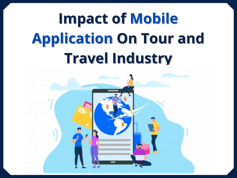 Impact of Mobile Application On Tour-and-Travel-Industry