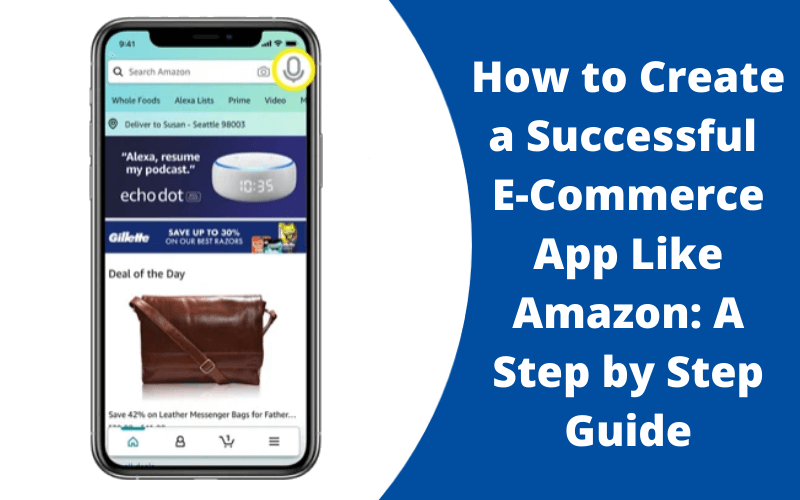How to Create a Successful E-Commerce App Like Amazon: A Step by Step Guide