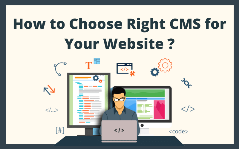 How to Choose Right CMS for Your Website ?