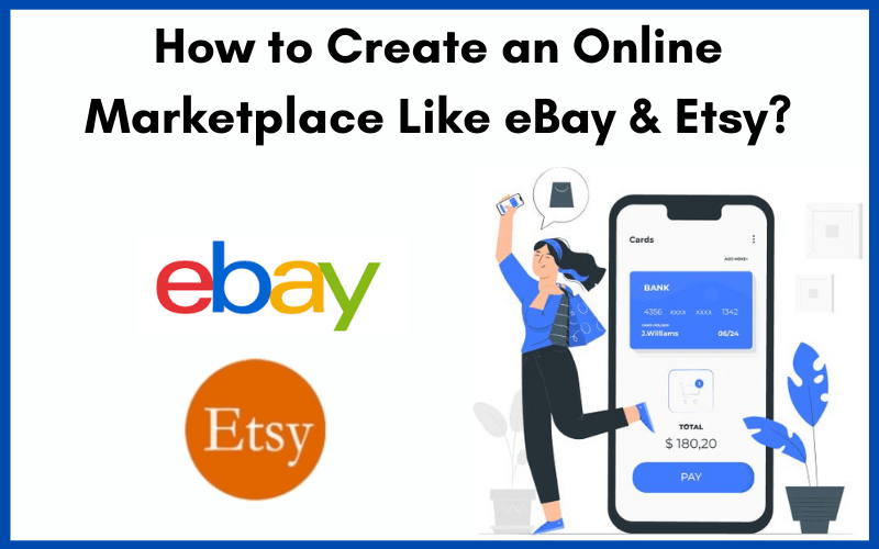 How to Create an Online Marketplace Like-eBay & Etsy