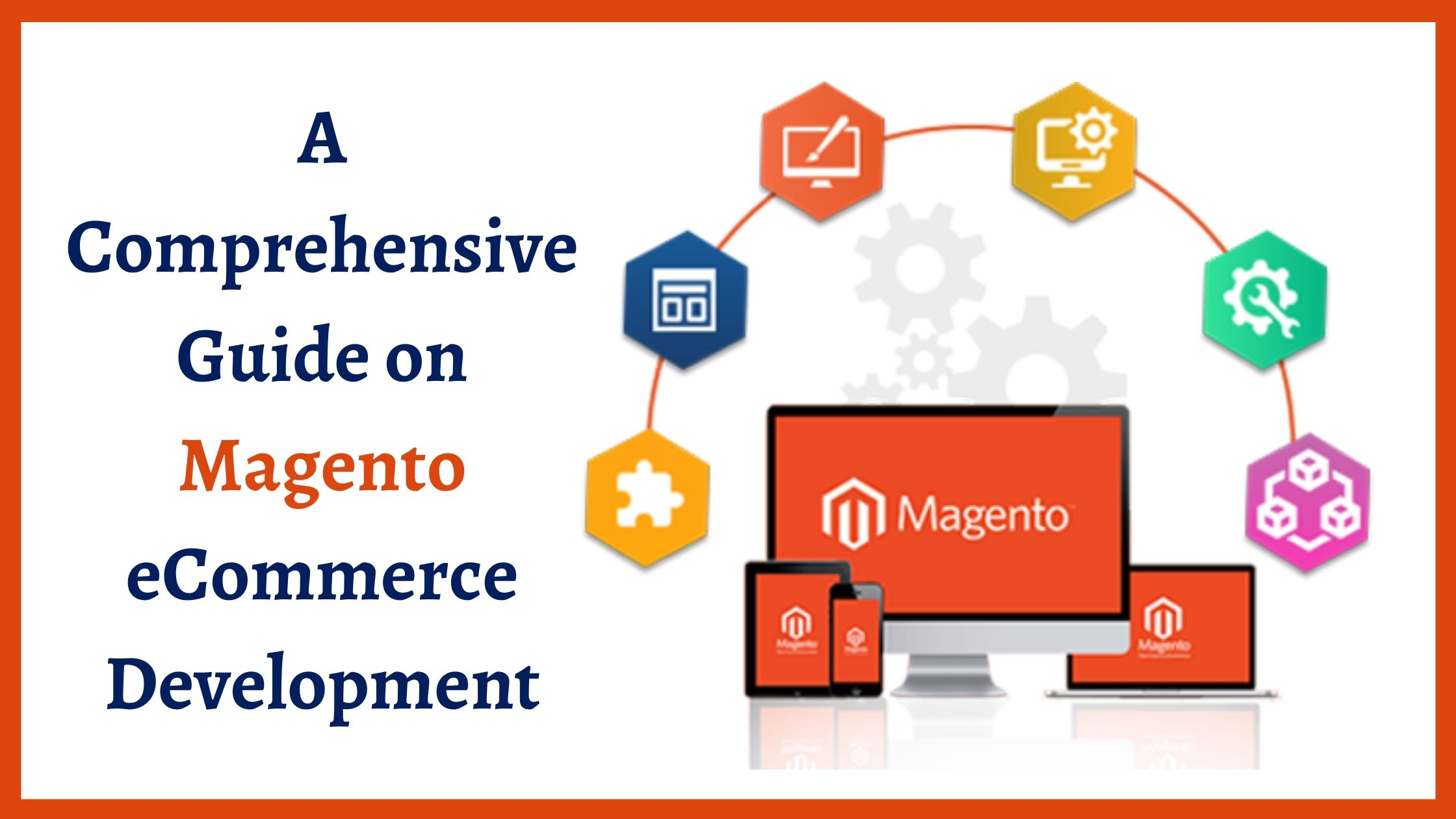 A Comprehensive Guide on Magento eCommerce Development (1)