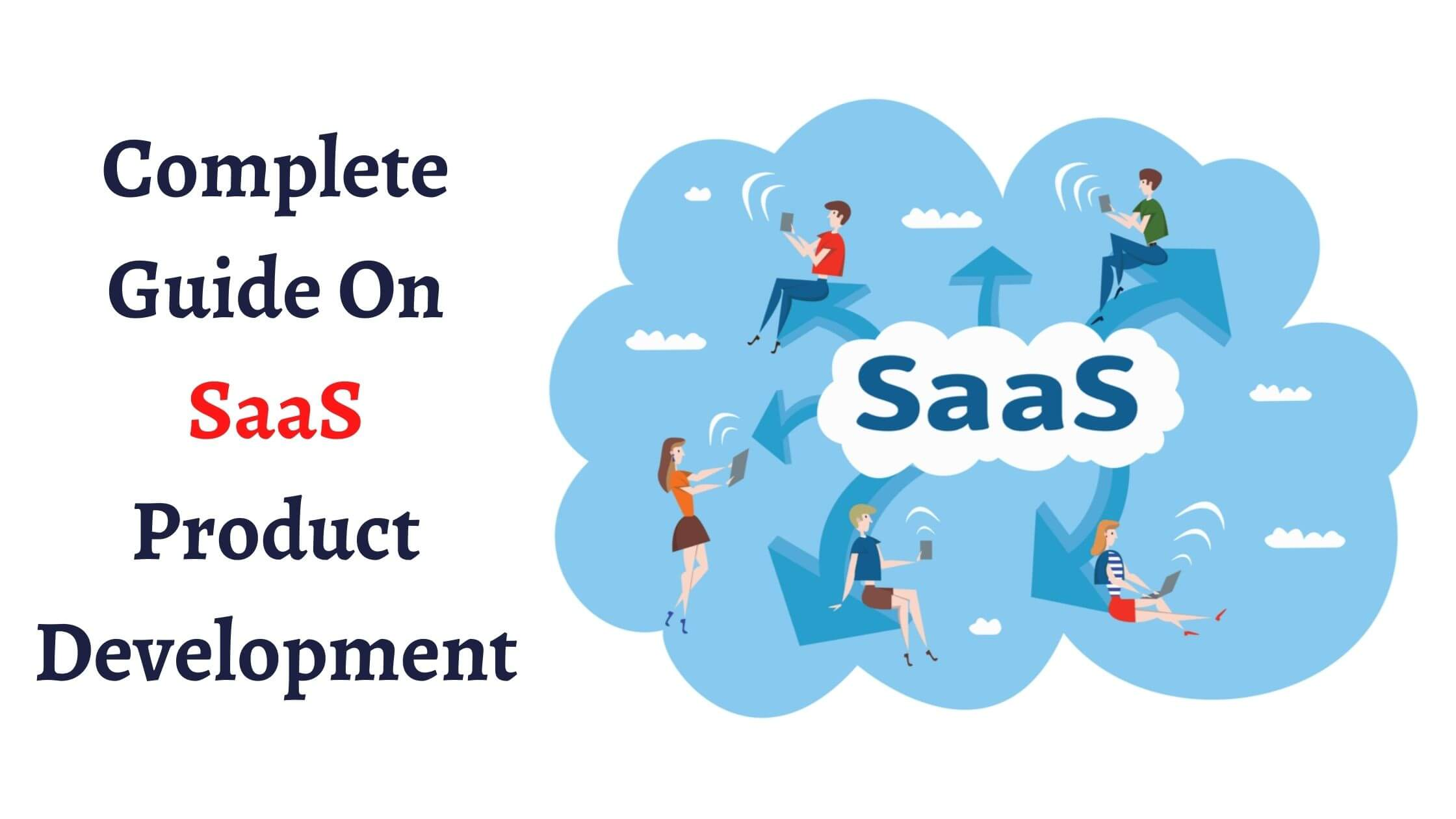Complete Guide On SaaS Product Development